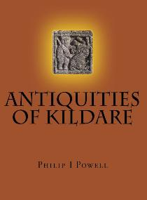 Antiquities of Kildare by Philip I. Powell