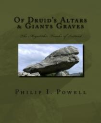 OF DRUID'S ALTARS & GIANTS GRAVES - The Megalithic Tombs of Ireland